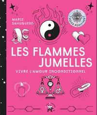 LES FLAMMES JUMELLES - VIVRE L'AMOUR INCONDITIONNEL