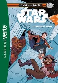 FLIGHT OF THE FALCON - T02 - STAR WARS : FLIGHT OF THE FALCON 02 - LE PRIX DE LA LIBERTE