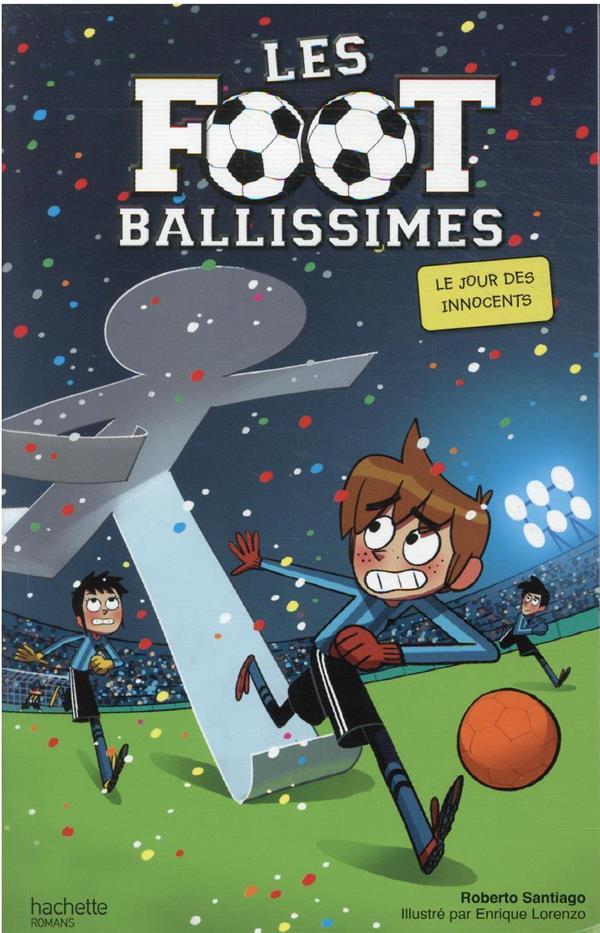 Les footballissimes - tome 11 - le jour des innocents