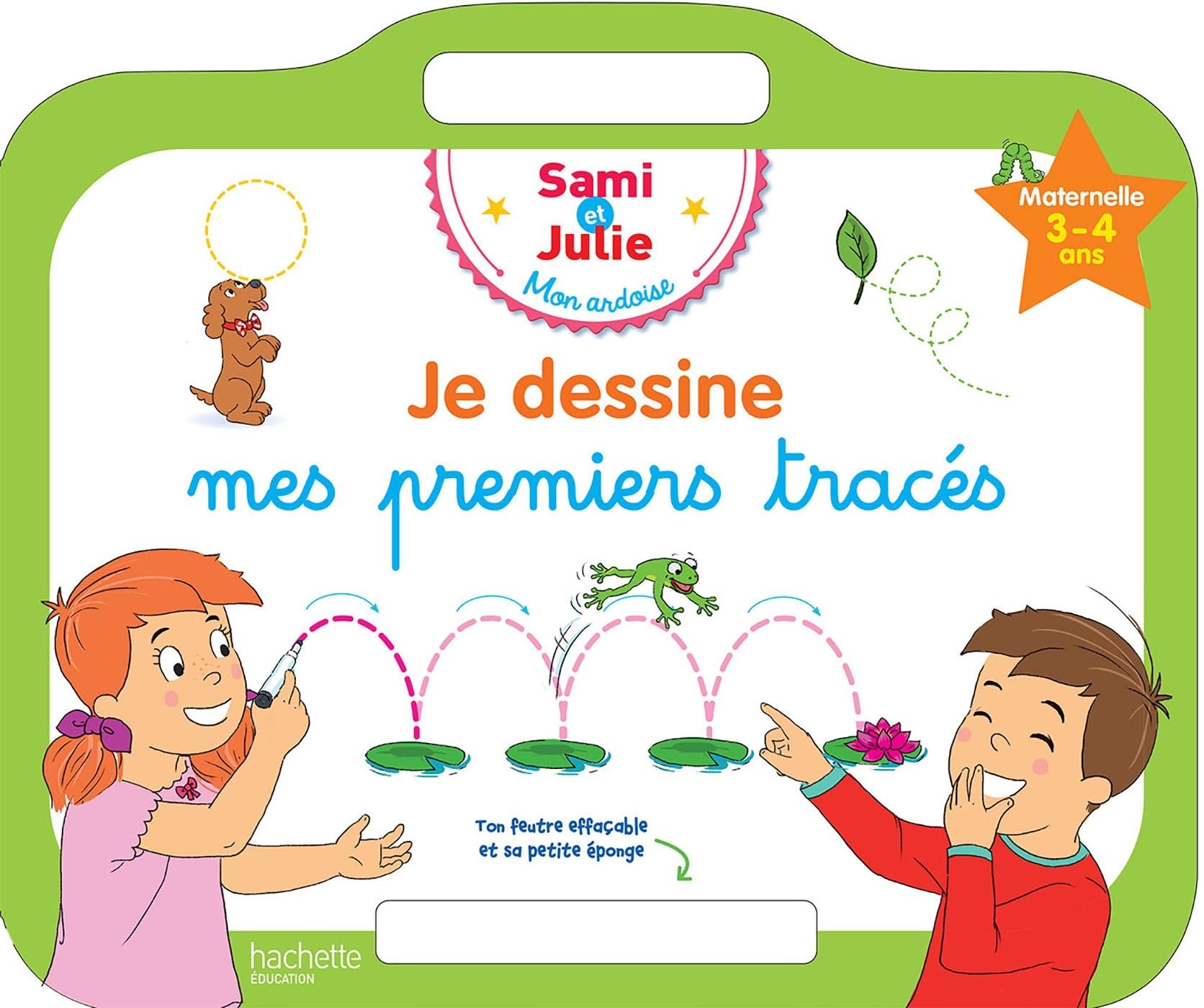 SAMI ET JULIE - ARDOISE JE DESSINE MES PREMIERS TRACES 3-4 ANS