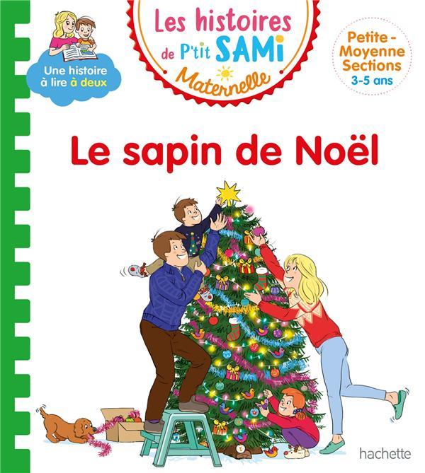 Les histoires de p'tit sami maternelle (3-5 ans) : le sapin de noel