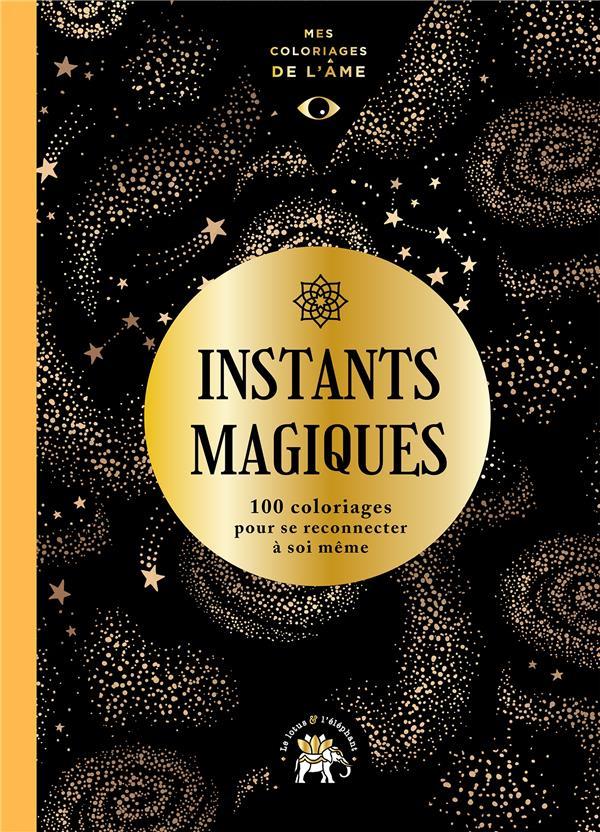 MES COLORIAGES DE L'AME INSTANTS MAGIQUES
