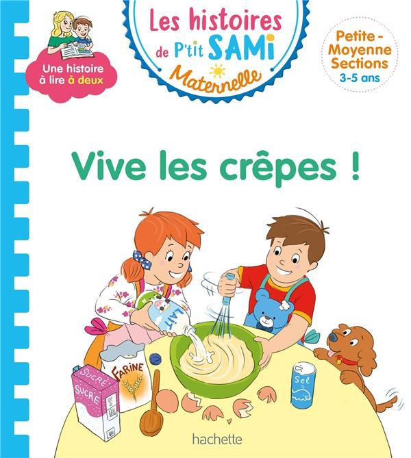 Les histoires de p'tit sami maternelle (3-5 ans) : vive les crepes