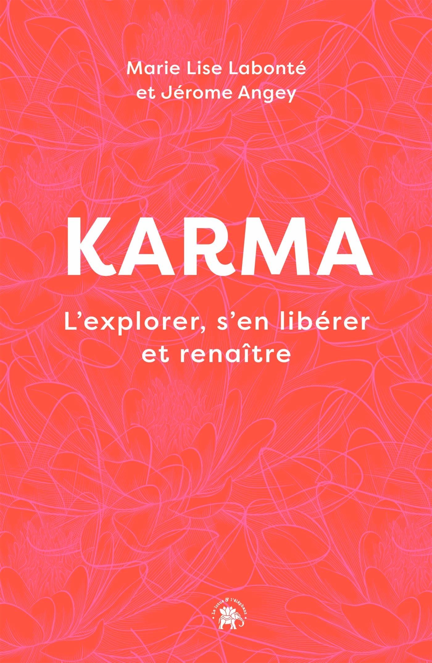 KARMA - L'EXPLORER, S'EN LIBERER ET RENAITRE