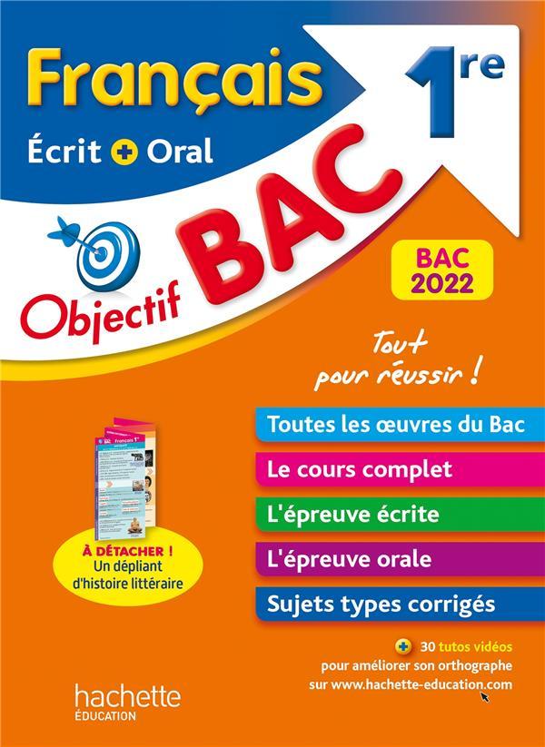 Objectif bac francais ecrit et oral 1re bac 2022