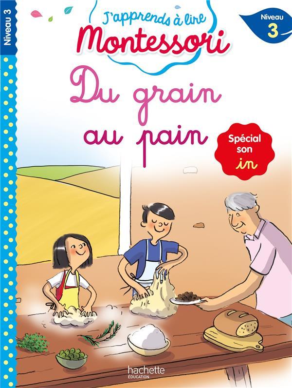 Du grain au pain (son in), niveau 3 - j'apprends a lire montessori