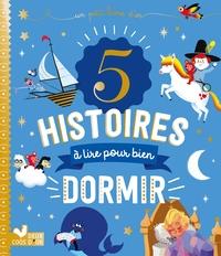 5 HISTOIRES A LIRE POUR BIEN DORMIR