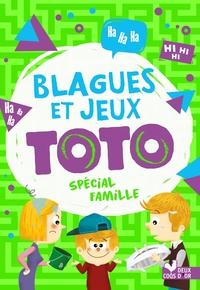 BLAGUES ET JEUX TOTO SPECIAL FAMILLE