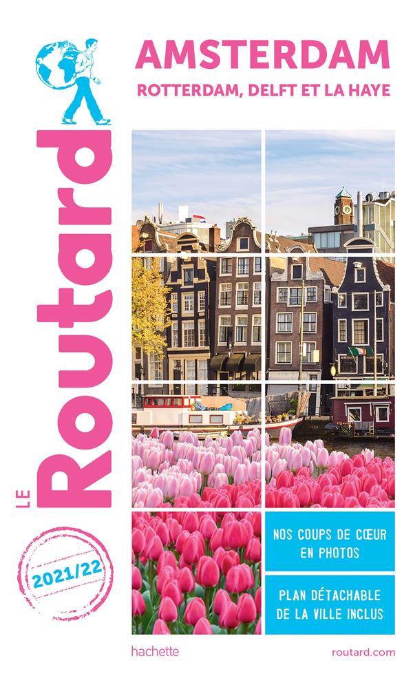 Guide du routard amsterdam 2021 - rotterdam, delft et la haye