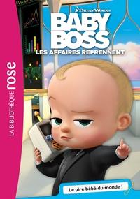 BABY BOSS - T01 - BABY BOSS 01 - LE PIRE BEBE DU MONDE !