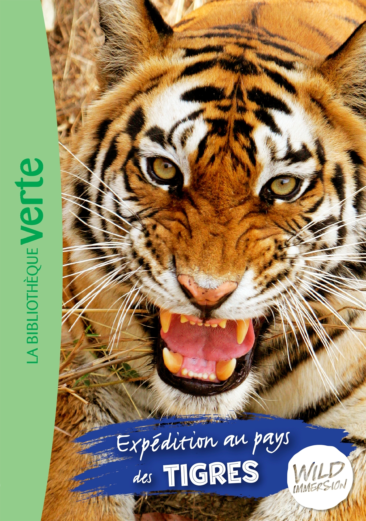 THE WILD IMMERSION - T02 - WILD IMMERSION 02 - EXPEDITION AU PAYS DES TIGRES