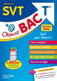 OBJECTIF BAC - SPECIALITE SVT TERM + EPREUVE ORALE