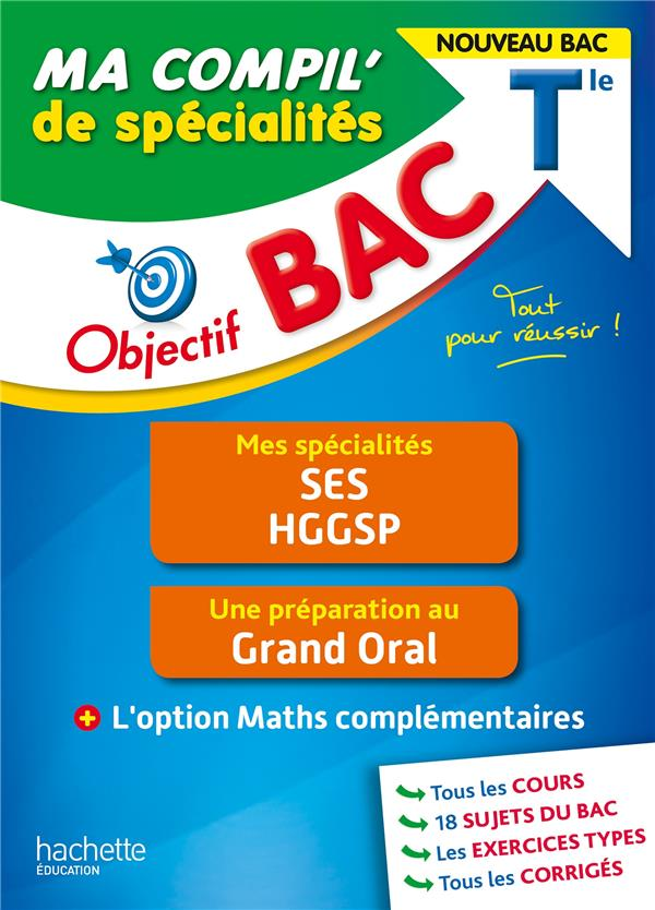Objectif bac ma compil' de specialites ses et hggsp + grand oral + option maths complementaires