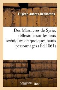 A PROPOS DES MASSACRES DE SYRIE, REFLEXIONS SUR LES JEUX SCENIQUES DE QUELQUES HAUTS PERSONNAGES