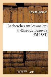 RECHERCHES SUR LES ANCIENS THEATRES DE BEAUVAIS
