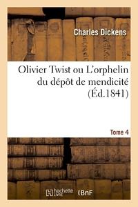 OLIVIER TWIST OU L'ORPHELIN DU DEPOT DE MENDICITE. TOME 4