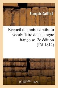 RECUEIL DE MOTS EXTRAITS DU VOCABULAIRE DE LA LANGUE FRANCOISE. 2E EDITION