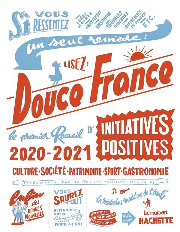 Douce france edition 2020-2021 - le premier recueil d'initiatives positives