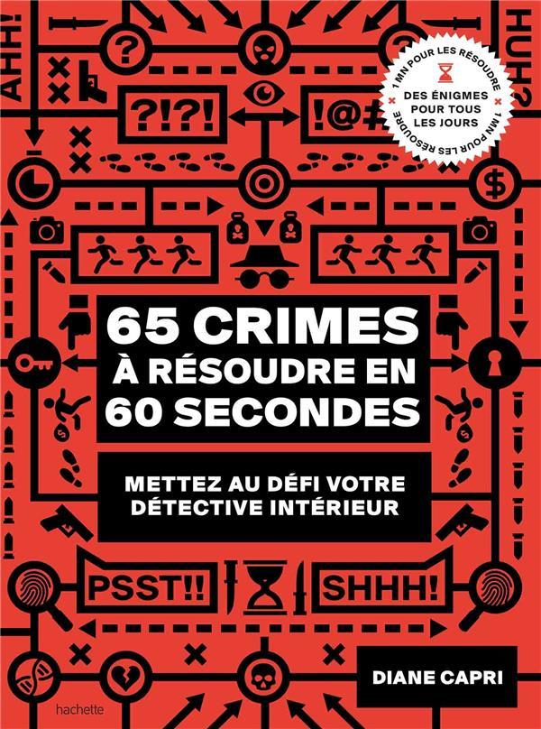 65 crimes a resoudre en 60 secondes - mettez au defi votre detective interieur