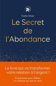 LE SECRET DE L'ABONDANCE - 8 SEMAINES POUR LIBERER LA RICHESSE QUI EST EN VOUS