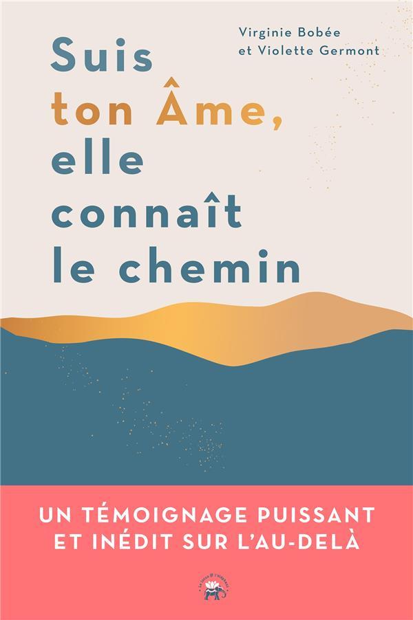 SUIS TON AME, ELLE CONNAIT LE CHEMIN