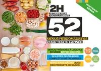 EN 2H JE CUISINE POUR TOUTE LA SEMAINE - 52 MENUS HEBDOMADAIRES POUR TOUTE L'ANNEE