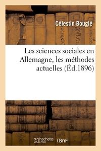 LES SCIENCES SOCIALES EN ALLEMAGNE, LES METHODES ACTUELLES