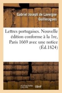 LETTRES PORTUGAISES . NOUVELLE EDITION CONFORME A LA 1RE, PARIS, 1669, - AVEC UNE NOTICE BIBLIOGRAPH