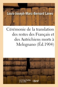 CEREMONIE DE LA TRANSLATION DES RESTES DES FRANCAIS ET DES AUTRICHIENS MORTS A MELEGNANO MARIGNAN