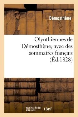OLYNTHIENNES DE DEMOSTHENE, AVEC DES SOMMAIRES FRANCAIS - REVUES ET CORRIGEES PAR M. G. DUPLESSIS, T