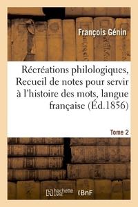 RECREATIONS PHILOLOGIQUES, OU RECUEIL DE NOTES POUR SERVIR A L'HISTOIRE DES MOTS  TOME 2