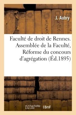 FACULTE DE DROIT DE RENNES. ASSEMBLEE DE LA FACULTE, SEANCE DU 23 JUILLET 1895. REFORME - DU CONCOUR