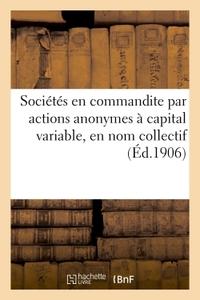 LEGISLATION DES SOCIETES, SOCIETES EN COMMANDITE PAR ACTIONS ANONYMES A CAPITAL VARIABLE - EN NOM CO
