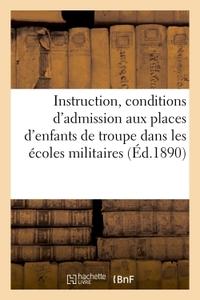 INSTRUCTION STIPULANT LES CONDITIONS D'ADMISSION AUX PLACES D'ENFANTS DE TROUPE - DANS LES ECOLES MI