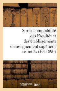 MINISTERE DE L'INSTRUCTION PUBLIQUE. REGLEMENT ET INSTRUCTION SUR LA COMPTABILITE DES FACULTES - ET