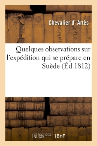 QUELQUES OBSERVATIONS SUR L'EXPEDITION QUI SE PREPARE EN SUEDE
