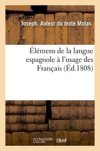 ELEMENS DE LA LANGUE ESPAGNOLE A L'USAGE DES FRANCAIS