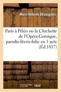 PARIS A PEKIN, OU LA CLOCHETTE DE L'OPERA-COMIQUE, PARODIE-FEERIE-FOLIE EN 1 ACTE ET EN VAUDEVILLES