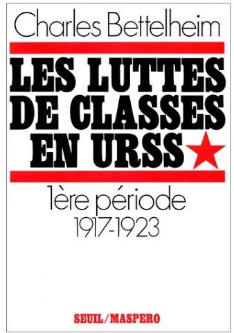 LES LUTTES DE CLASSES EN URSS. DE 1917 A 1923 - VOL01