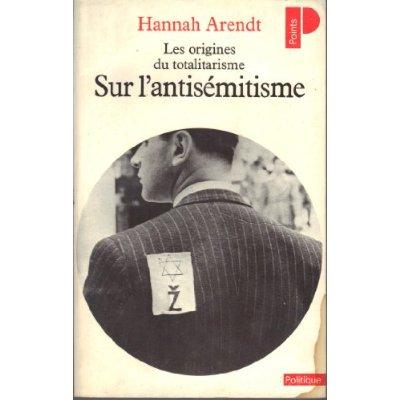 SUR L'ANTISEMITISME, LES ORIGINES DU TOTALITARISME, T. 1