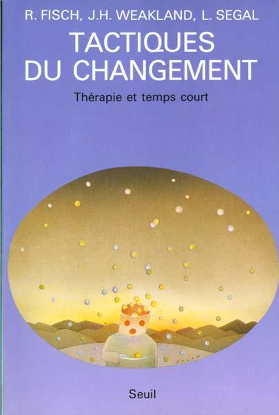 TACTIQUES DU CHANGEMENT. THERAPIE ET TEMPS COURT