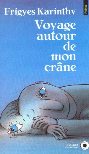 VOYAGE AUTOUR DE MON CRANE