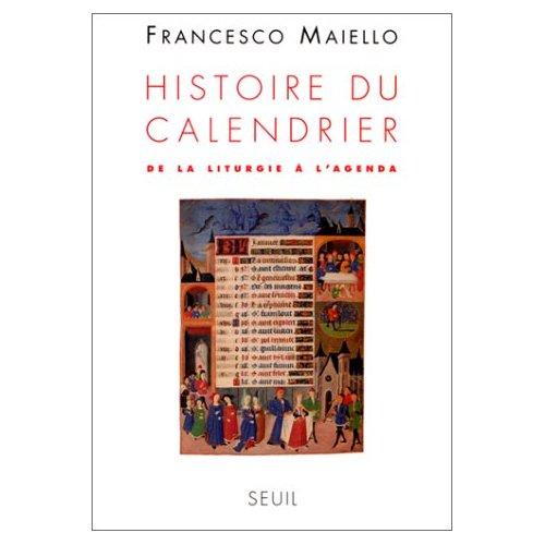 HISTOIRE DU CALENDRIER. DE LA LITURGIE A L'AGENDA