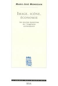 IMAGE, ICONE, ECONOMIE. LES SOURCES BYZANTINES DE