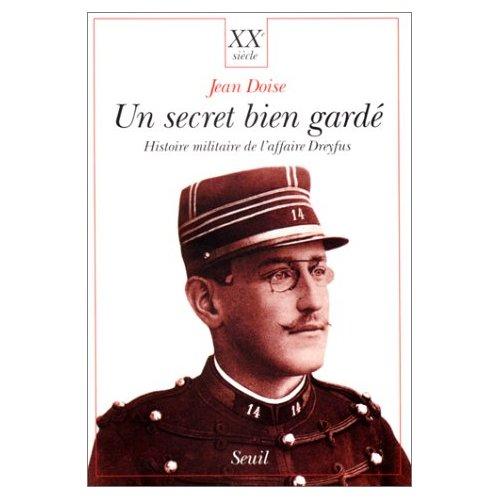 UN SECRET BIEN GARDE. HISTOIRE MILITAIRE DE L'AFFAIRE DREYFUS