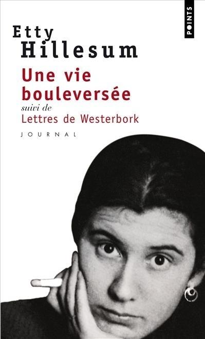 UNE VIE BOULEVERSEE. SUIVI DE LETTRES DE WESTERBORK
