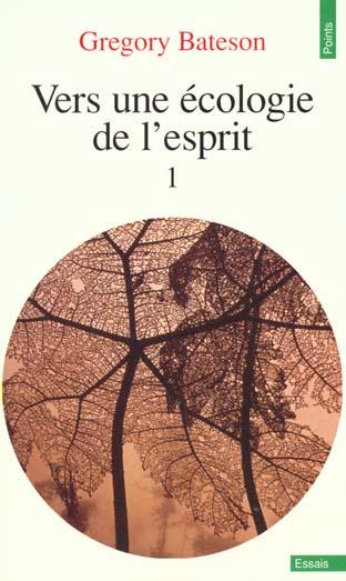 VERS UNE ECOLOGIE DE L'ESPRIT - VOL01