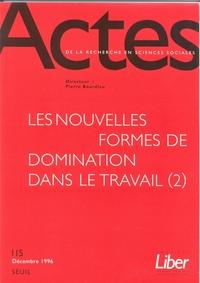 ACTES DE LA RECHERCHE EN SCIENCES SOCIALES, N  115. LES NOUVELLES FORMES DE DOMINATION DANS LE TRAVA