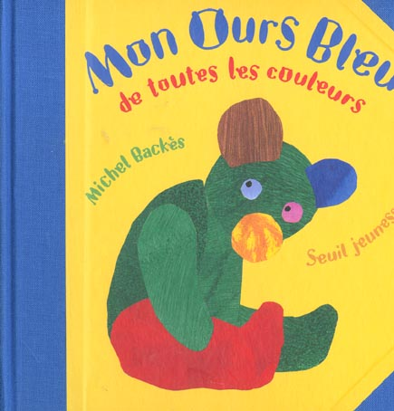 MON OURS BLEU DE TOUTES LES COULEURS