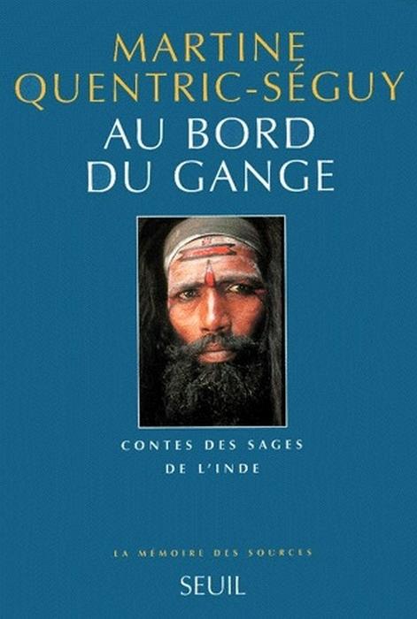AU BORD DU GANGE. CONTES DES SAGES DE L'INDE